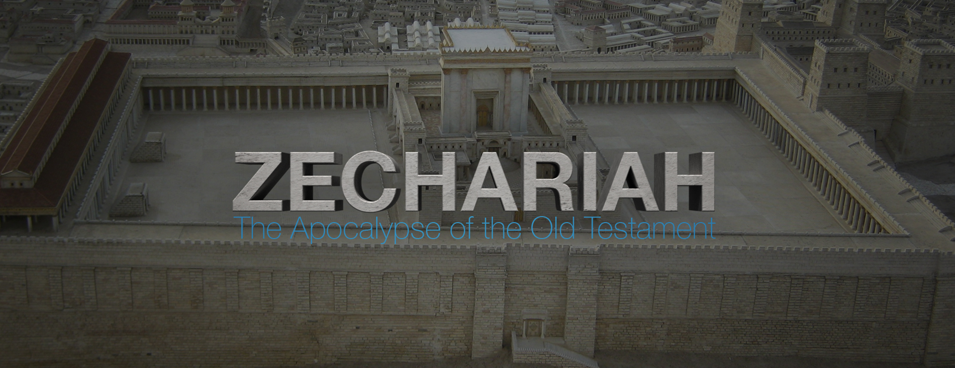 Current Sermon Series: Zechariah
